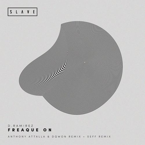 Freaque On (2017 Remixes) by D. Ramirez