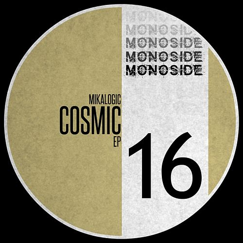 Cosmic - Single by Mikalogic