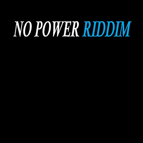 No Power Riddim by Sickrid