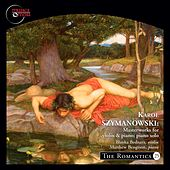 Szymanowski: Masterworks for Violin and Piano and Piano Solo by Various Artists