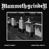 Anxiety Onset B/W Unnatural Death by Mammoth Grinder