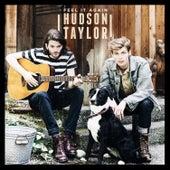 Feel It Again by Hudson Taylor