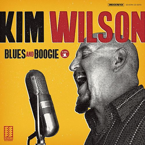 Blues and Boogie, Vol. 1 by Kim Wilson
