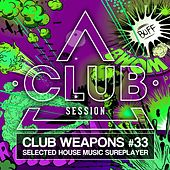 Club Session Pres. Club Weapons No. 33 by Various Artists