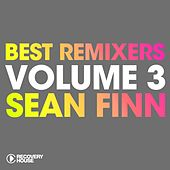 Best Remixers, Vol. 3: Sean Finn by Various Artists