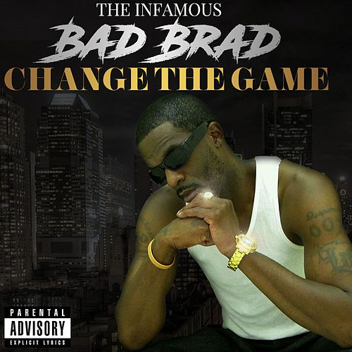 Change the Game by Bad Brad