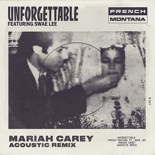 Unforgettable (Mariah Carey Acoustic Remix) by French Montana