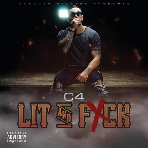 Lit & Fuck by C4