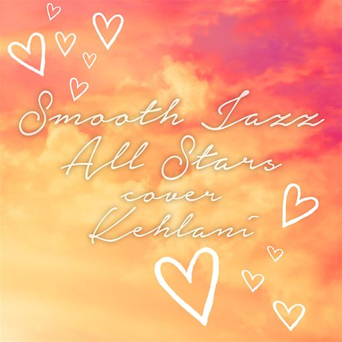 Smooth Jazz All Stars Cover Kehlani by Smooth Jazz Allstars