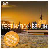 Destination Berlin, Vol. 3 by Various Artists