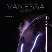Caixinha 1 (Ao Vivo) by Vanessa da Mata