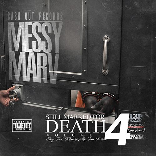 Still Marked for Death, Vol. 4 (Recorded Live from Prison) by Messy Marv
