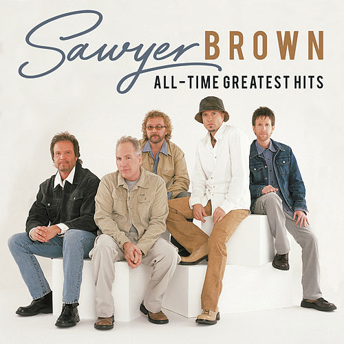 All-Time Greatest Hits by Sawyer Brown