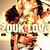 Zouk Love Story, Vol. 4 by Various Artists