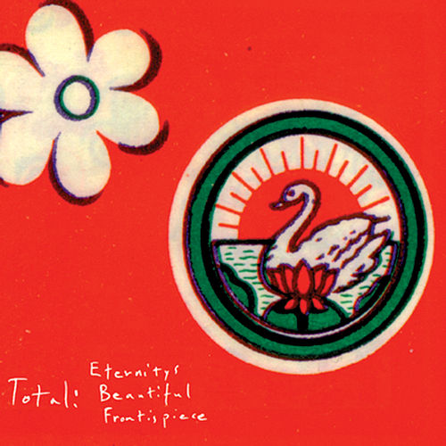 Play & Download Eternity's Beautiful Frontispiece by Total | Napster