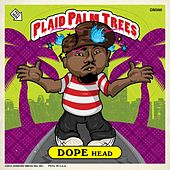 Plaid Palms Trees (Deluxe Edition) by Dopehead