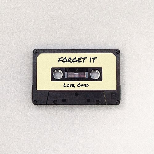 Forget It by Omid