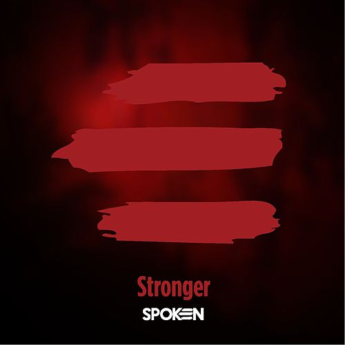 Stronger by Spoken