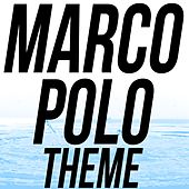 Marco Polo Theme Song by Deebri Music