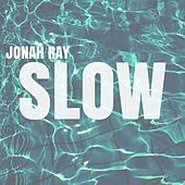 Slow by Jonah Ray