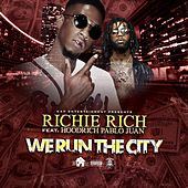 We Run the City (feat. Hood Rich Pablo Juan) by Richie Rich