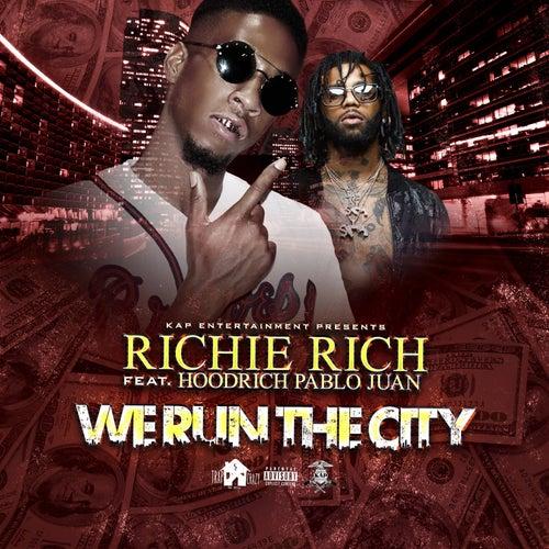 We Run the City (feat. Hood Rich Pablo Juan) by Richie Rich