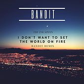 I Don't Want to Set the World on Fire (Bandit Remix) by The Ink Spots