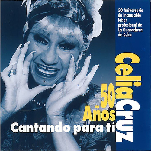 Play & Download Celia Cruz: 50 Anos Cantando Para Ti by Celia Cruz | Napster