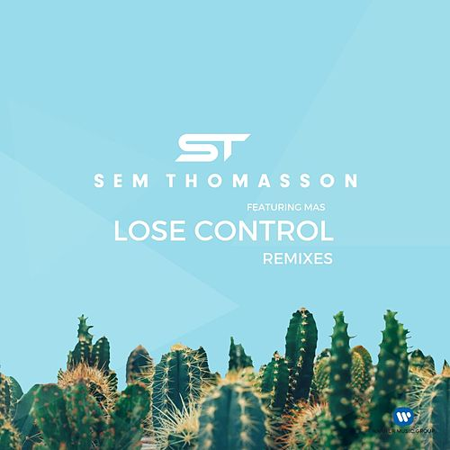Lose Control (feat. Mãs) (Radio Remixes) by Sem Thomasson