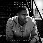Nothing Without You (Acoustic) by Simon Webbe