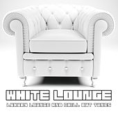 White Lounge (Luxury Lounge & Chill Out Tunes) by Various Artists