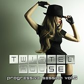 Twisted House, Vol. 5 (Progressive Session) by Various Artists