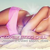 Lovely Mood Chill (Smooth & Chilled Beach Vibes) by Various Artists