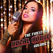 The Finest In Vocal House, Vol. 1 by Various Artists