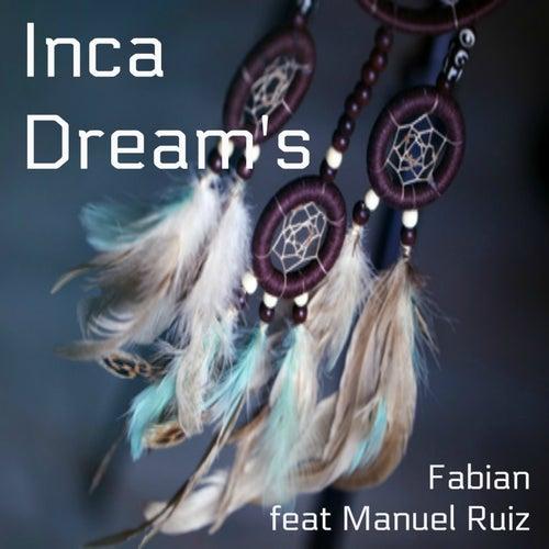 Inca Dream's by Fabian