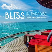 Bliss in Paradise: Best Easy Listening von Various Artists