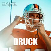 Druck by Dame