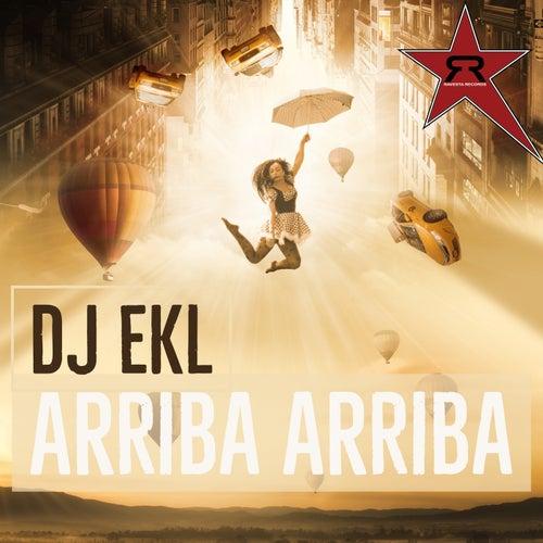 Arriba Arriba by DJ Ekl