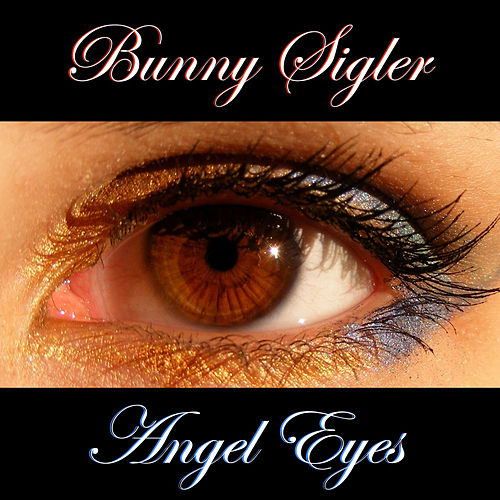 Angel Eyes by Bunny Sigler