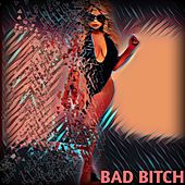 Bad Bitch by Various Artists