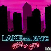 City to City (feat. Nate) by Lake