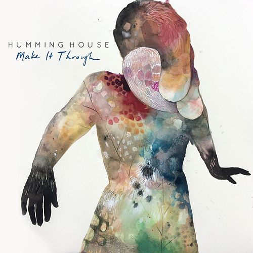 Make It Through by Humming House