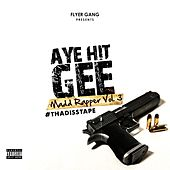 Madd Rapper, Vol. 3 #ThaDissTape by Aye Hit Gee
