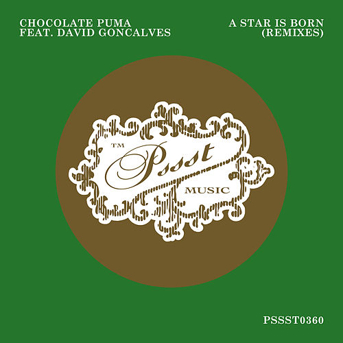 A Star Is Born (Remixes) by Chocolate Puma