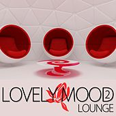 Lovely Mood Lounge, Vol. 2 by Various Artists