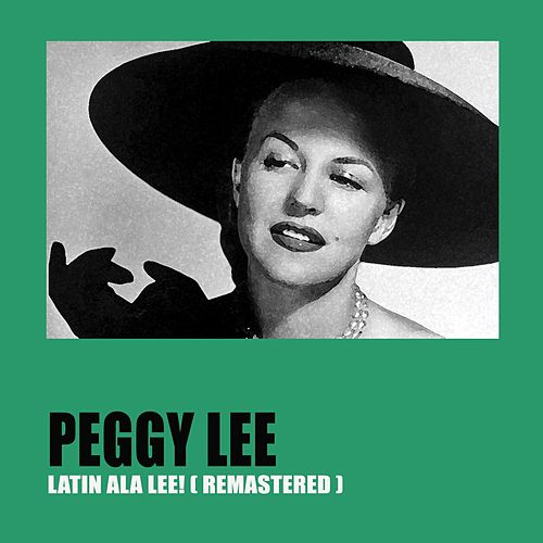 Latin Ala Lee! (Remastered) von Peggy Lee