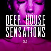Deep House Sensations, Vol. 3 by Various Artists
