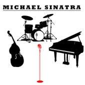 Michael Sinatra by Michael Sinatra