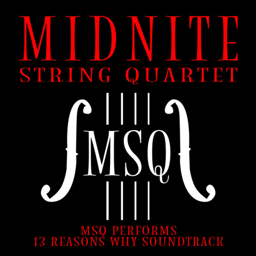 MSQ Performs 13 Reasons Why di Midnite String Quartet