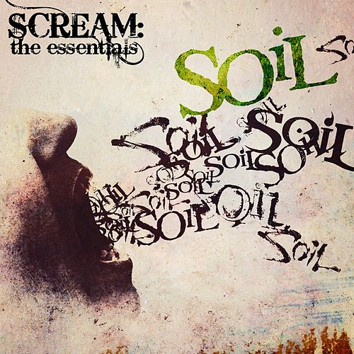 Scream: The Essentials by Soil